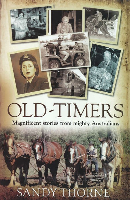 Old-Timers: Magnificent stories from mighty Australians - Old Timers