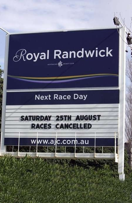 Peter V'landys - A sign informs punters of the cancellation of the Royal Randwick meeting due to the equine influenza outbreak. Source News Limited 2